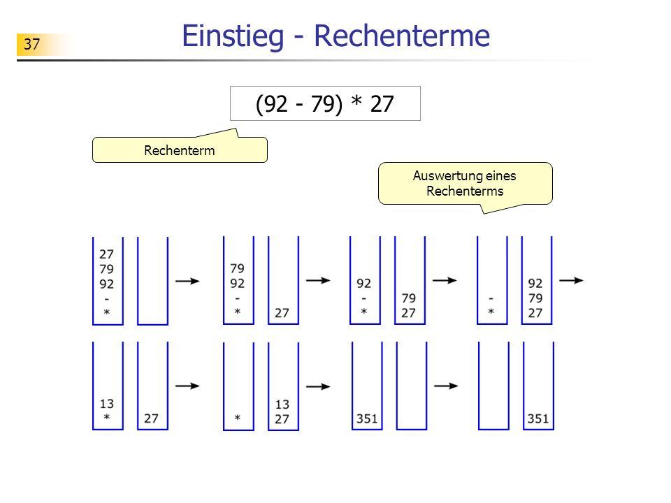 37 Einstieg - Rechenterme (92 - 79) * 27 Rechenterm Auswertung eines Rechenterms