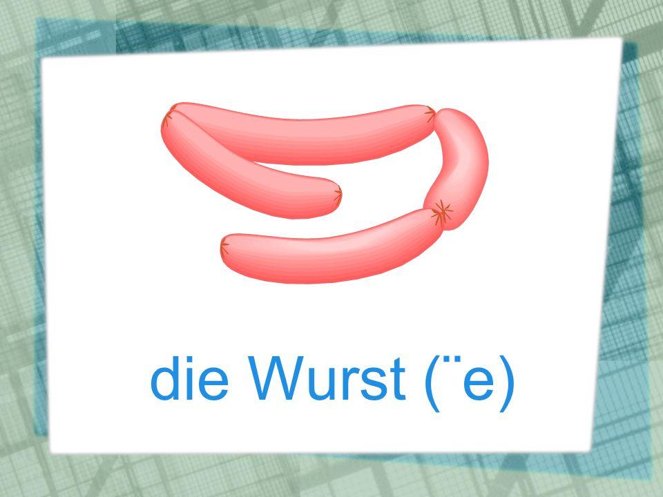 die Wurst (¨e)