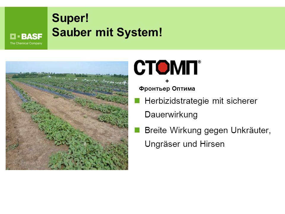 Herbizidstrategie mit sicherer Dauerwirkung Breite Wirkung gegen Unkräuter, Ungräser und Hirsen Super! Sauber mit System! + Фронтьер Оптима