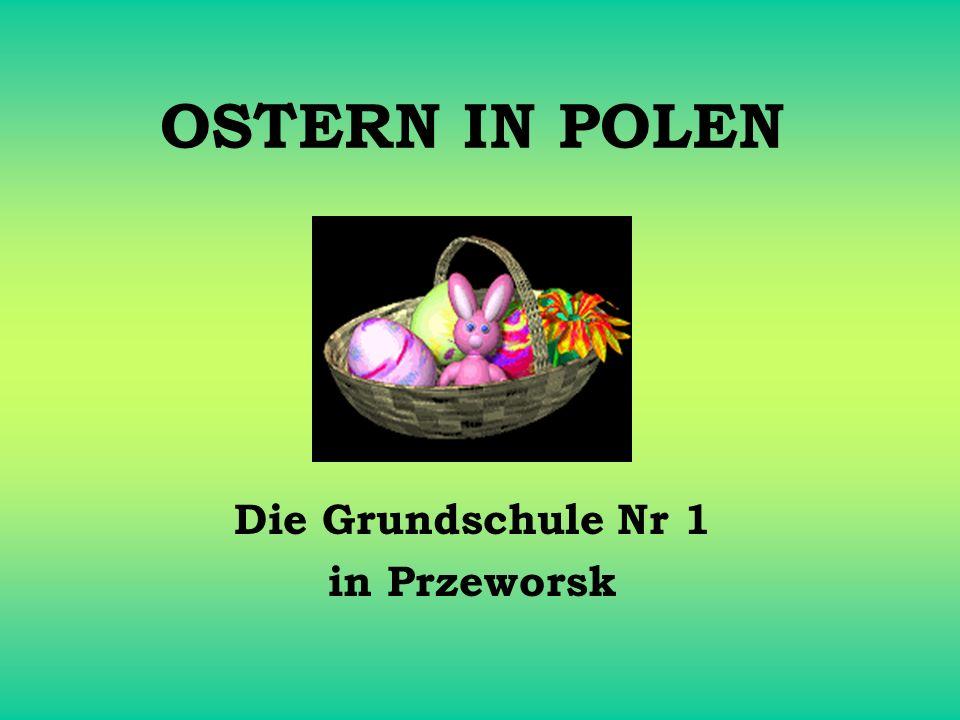 OSTERN IN POLEN Die Grundschule Nr 1 in Przeworsk