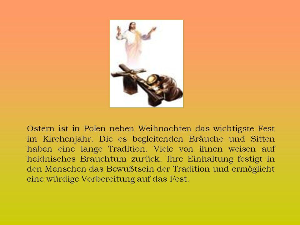 Ostern ist in Polen neben Weihnachten das wichtigste Fest im Kirchenjahr.