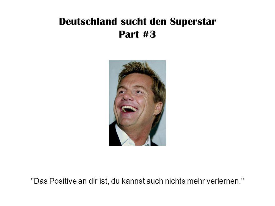 Deutschland sucht den Superstar Part #3 Die Stimme, die du hast, reicht vielleicht zum Eier-Abschrecken.