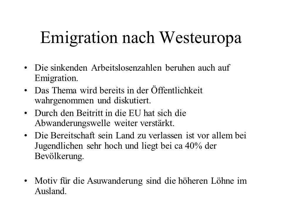 Emigration nach Westeuropa Die sinkenden Arbeitslosenzahlen beruhen auch auf Emigration. Das Thema wird bereits in der Öffentlichkeit wahrgenommen und