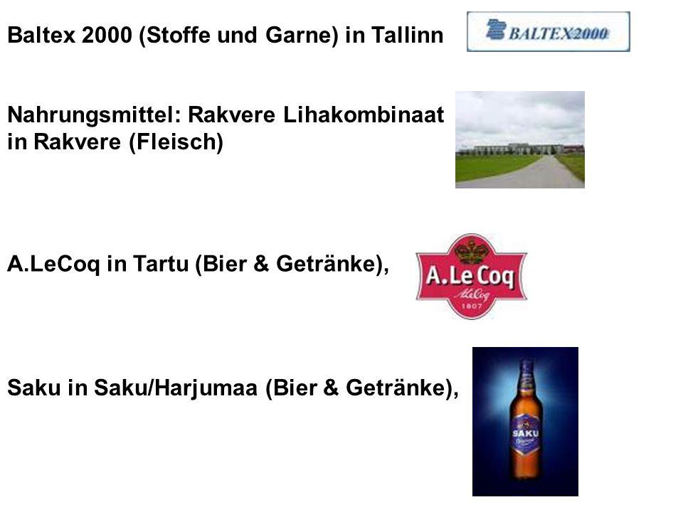 Baltex 2000 (Stoffe und Garne) in Tallinn Nahrungsmittel: Rakvere Lihakombinaat in Rakvere (Fleisch) A.LeCoq in Tartu (Bier & Getränke), Saku in Saku/