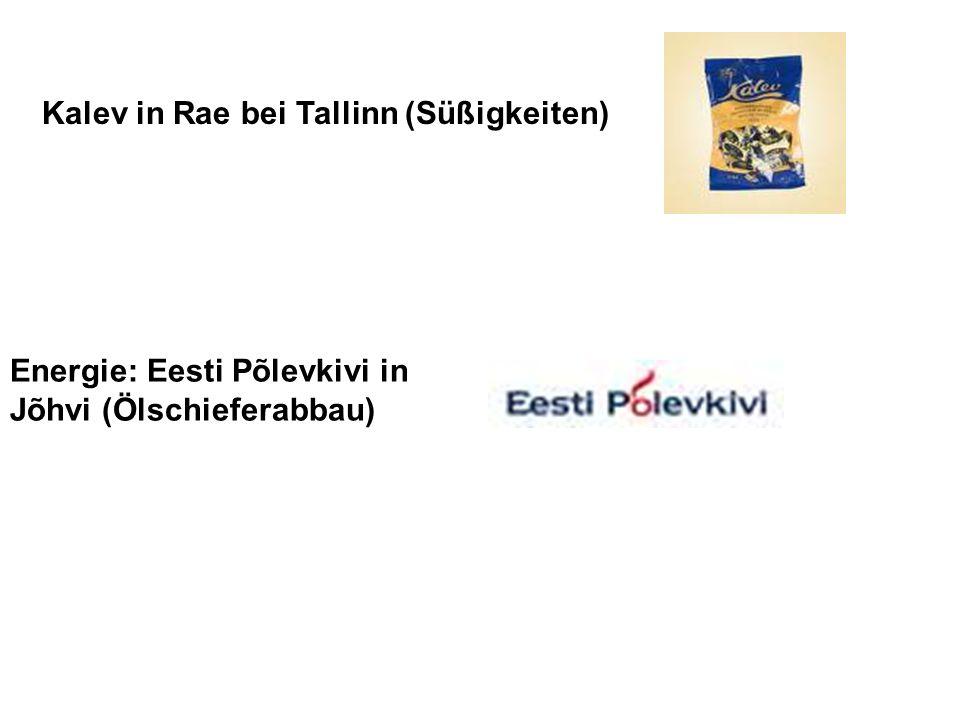 Kalev in Rae bei Tallinn (Süßigkeiten) Energie: Eesti Põlevkivi in Jõhvi (Ölschieferabbau)