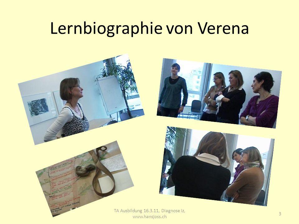 Lernbiographie von Verena TA Ausbildung 16.3.11, Diagnose iz, www.hansjoss.ch 4
