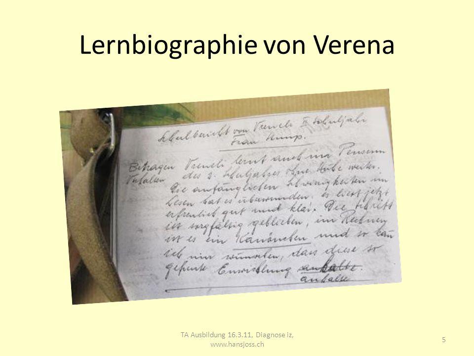Lernbiographie von Verena TA Ausbildung 16.3.11, Diagnose iz, www.hansjoss.ch 6