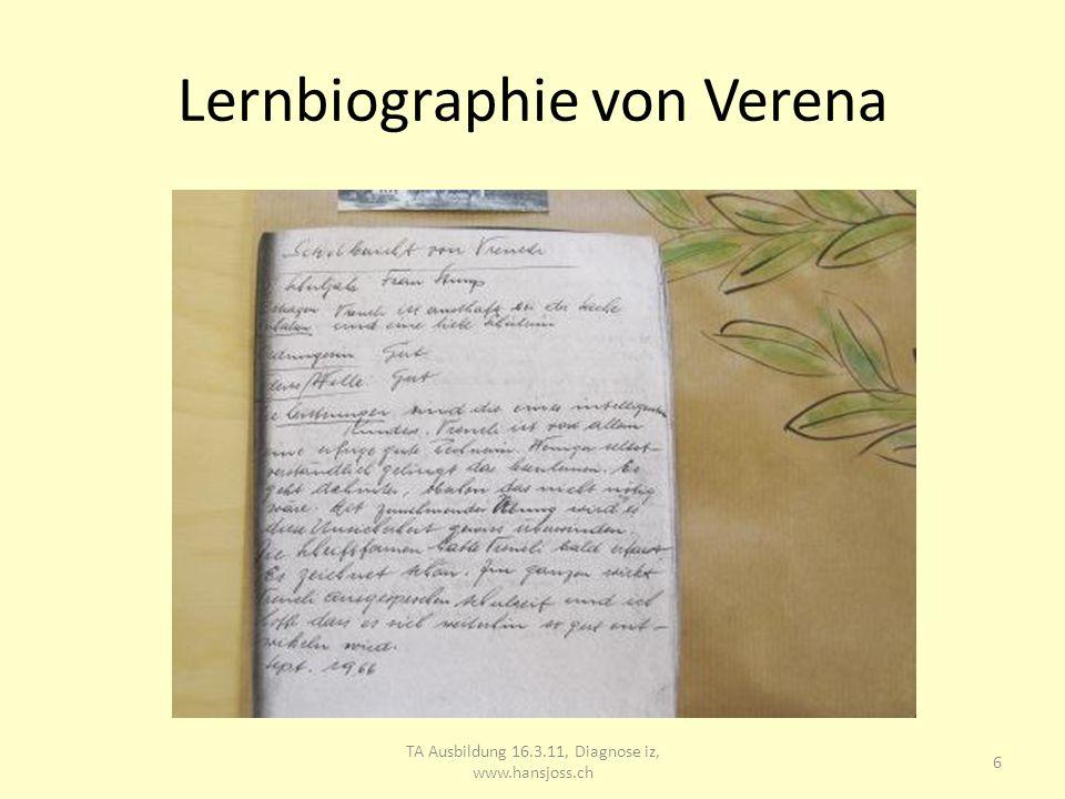 Lernbiographie von Verena TA Ausbildung 16.3.11, Diagnose iz, www.hansjoss.ch 7