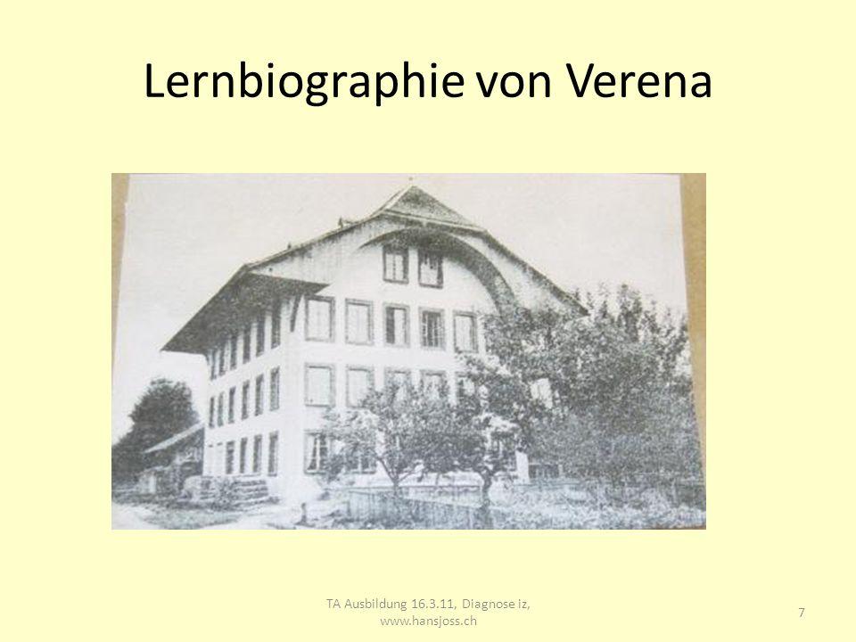 Lernbiographie von Verena TA Ausbildung 16.3.11, Diagnose iz, www.hansjoss.ch 8