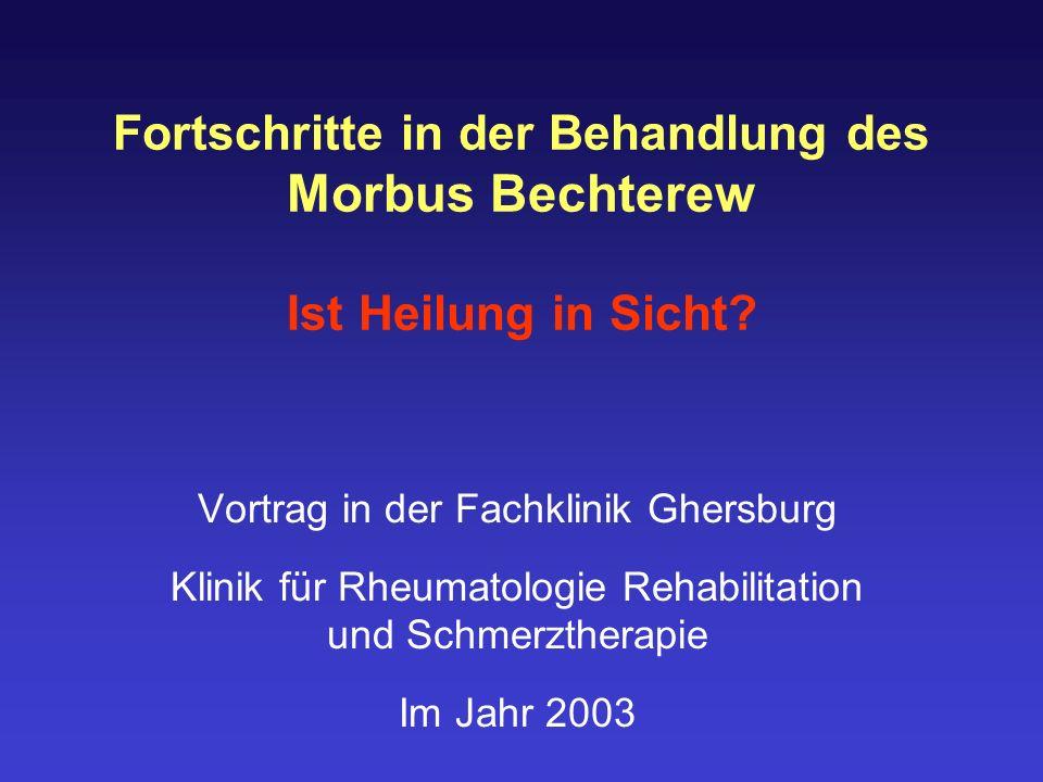 Fortschritte in der Behandlung des Morbus Bechterew Ist Heilung in Sicht? Vortrag in der Fachklinik Ghersburg Klinik für Rheumatologie Rehabilitation