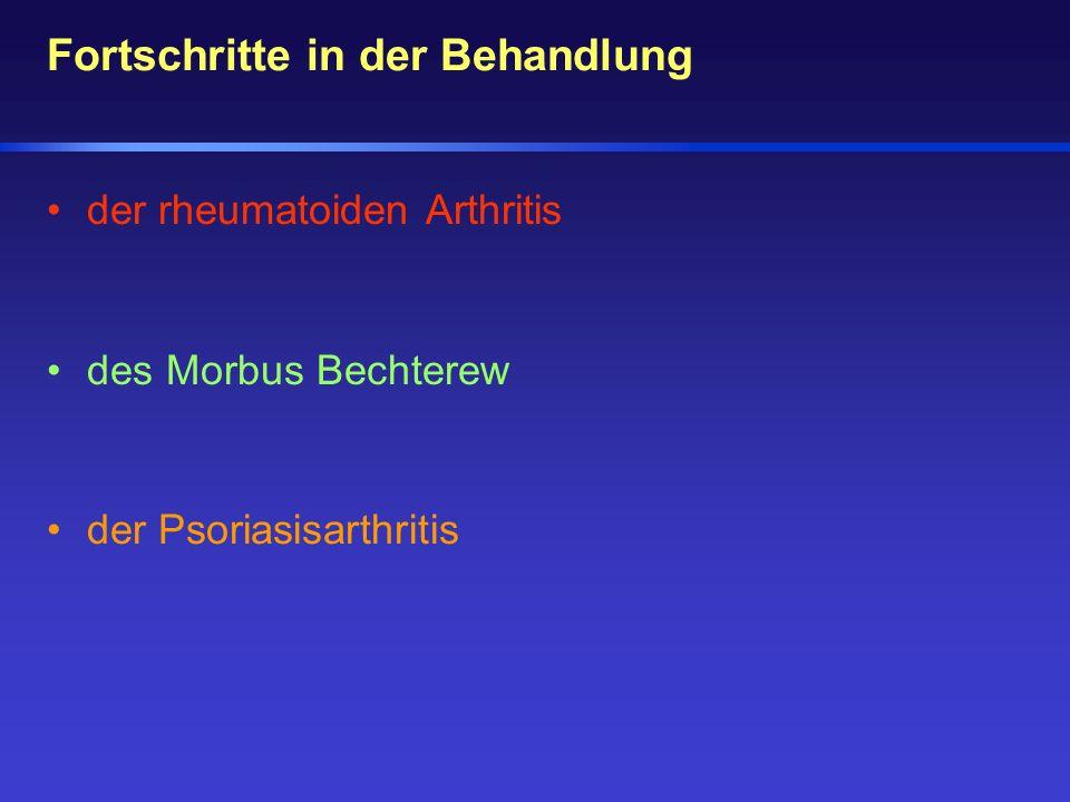 Fortschritte in der Behandlung der rheumatoiden Arthritis des Morbus Bechterew der Psoriasisarthritis