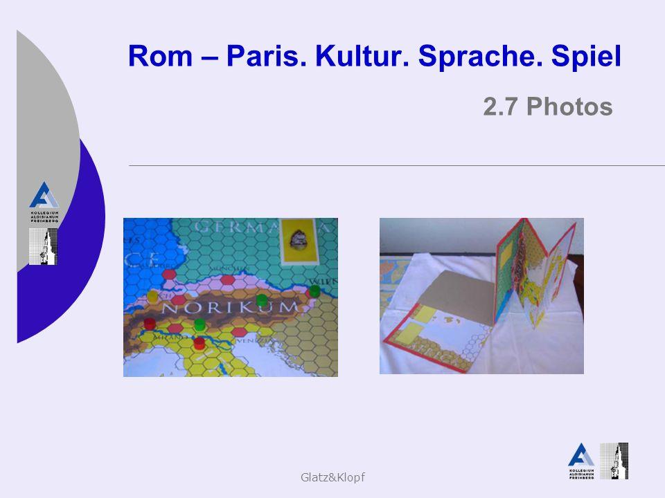 Glatz&Klopf Rom – Paris. Kultur. Sprache. Spiel 2.7 Photos