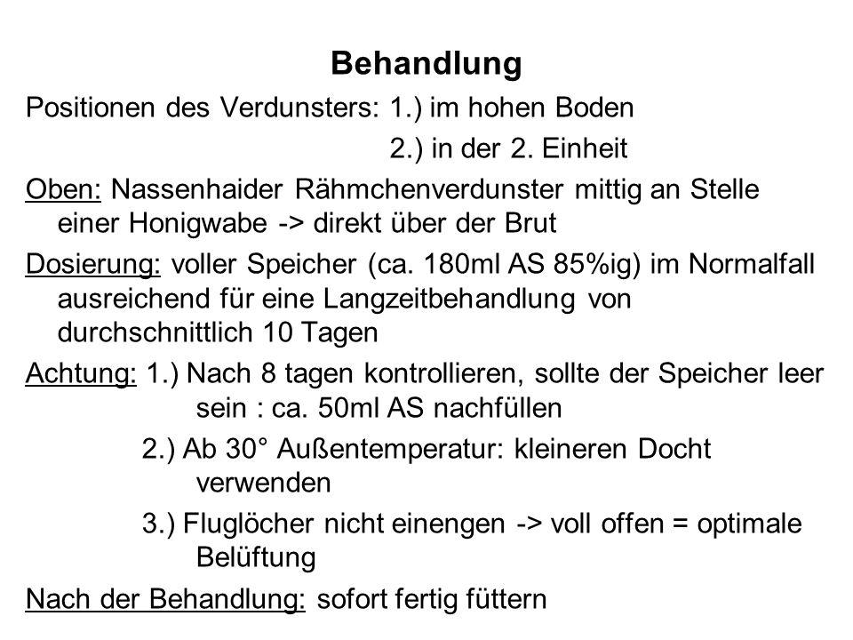 Behandlung Positionen des Verdunsters: 1.) im hohen Boden 2.) in der 2.