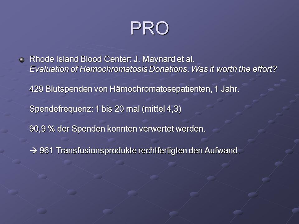 PRO Rhode Island Blood Center: J. Maynard et al. Evaluation of Hemochromatosis Donations. Was it worth the effort? 429 Blutspenden von Hämochromatosep