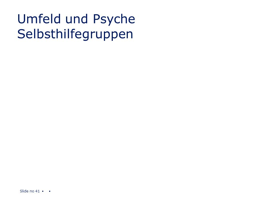 Slide no 41 Umfeld und Psyche Selbsthilfegruppen