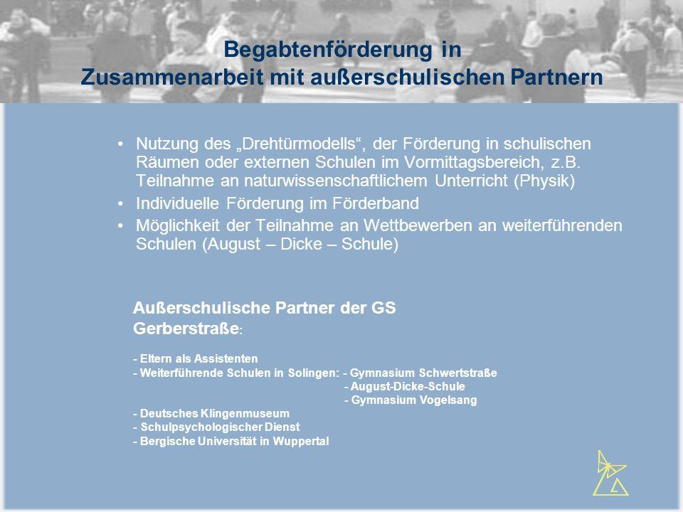 Begabtenförderung in Zusammenarbeit mit außerschulischen Partnern Nutzung des Drehtürmodells, der Förderung in schulischen Räumen oder externen Schule