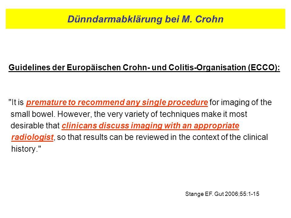 Dünndarmabklärung bei M. Crohn Guidelines der Europäischen Crohn- und Colitis-Organisation (ECCO):
