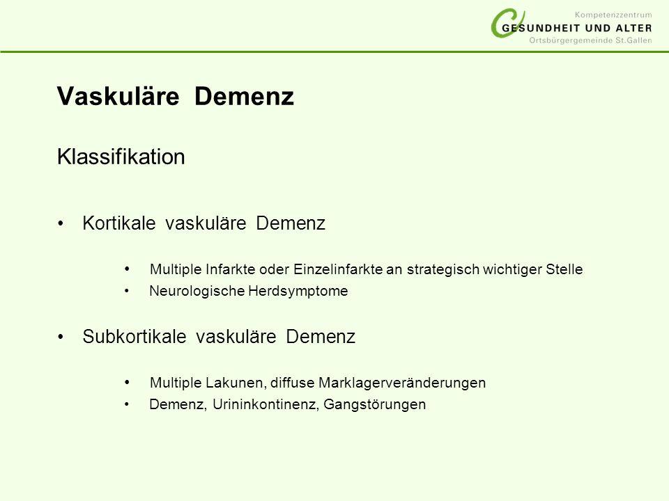 Vaskuläre Demenz Klassifikation Kortikale vaskuläre Demenz Multiple Infarkte oder Einzelinfarkte an strategisch wichtiger Stelle Neurologische Herdsym