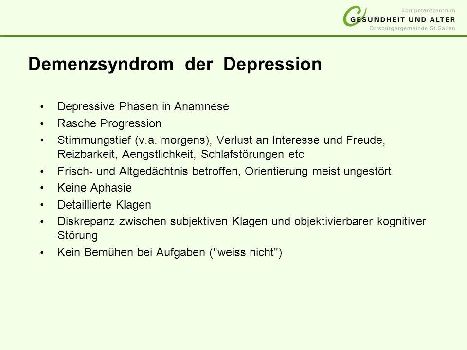 Demenzsyndrom der Depression Depressive Phasen in Anamnese Rasche Progression Stimmungstief (v.a. morgens), Verlust an Interesse und Freude, Reizbarke