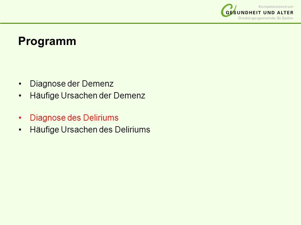 Programm Diagnose der Demenz Häufige Ursachen der Demenz Diagnose des Deliriums Häufige Ursachen des Deliriums