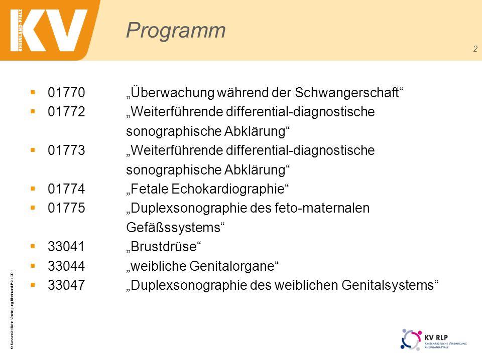 © Kassenärztliche Vereinigung Rheinland-Pfalz 2011 2 Programm 01770Überwachung während der Schwangerschaft 01772Weiterführende differential-diagnostis