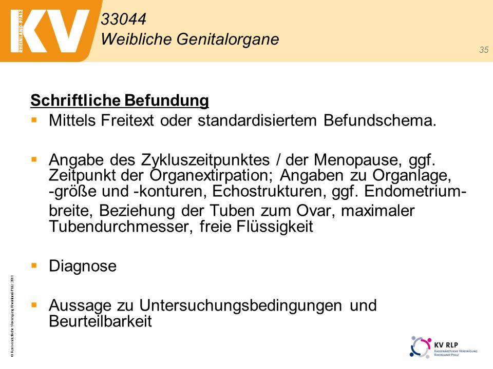 © Kassenärztliche Vereinigung Rheinland-Pfalz 2011 35 Schriftliche Befundung Mittels Freitext oder standardisiertem Befundschema. Angabe des Zykluszei