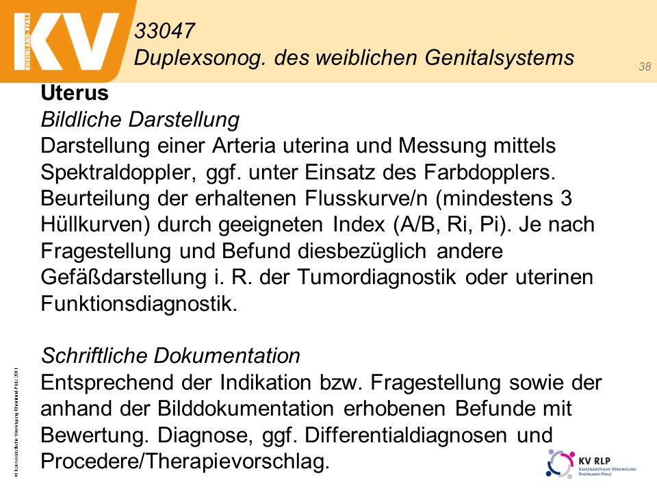 © Kassenärztliche Vereinigung Rheinland-Pfalz 2011 38 Uterus Bildliche Darstellung Darstellung einer Arteria uterina und Messung mittels Spektraldoppl
