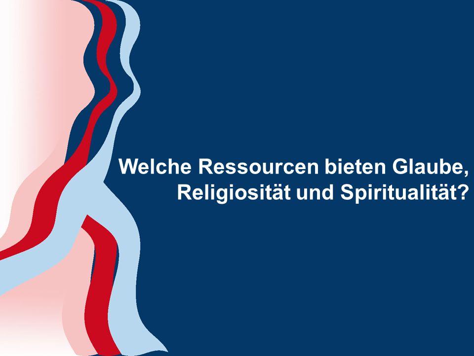 Welche Ressourcen bieten Glaube, Religiosität und Spiritualität?