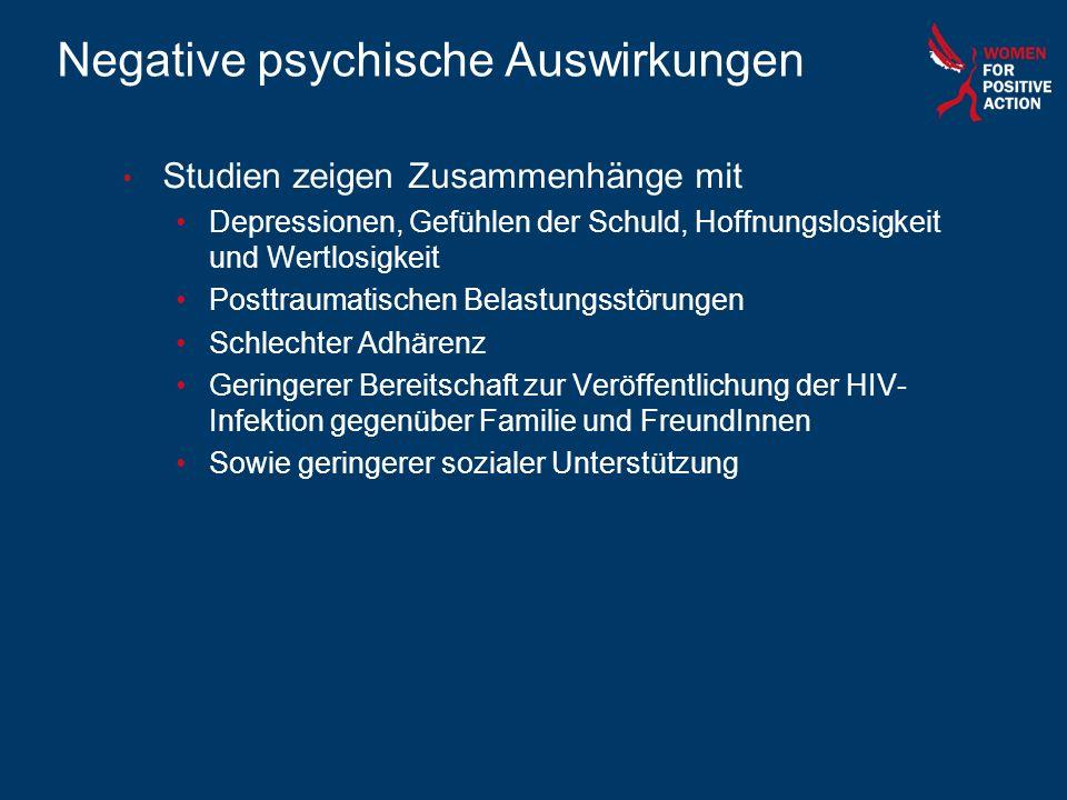 Negative psychische Auswirkungen Studien zeigen Zusammenhänge mit Depressionen, Gefühlen der Schuld, Hoffnungslosigkeit und Wertlosigkeit Posttraumati