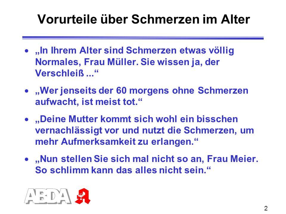 2 Vorurteile über Schmerzen im Alter In Ihrem Alter sind Schmerzen etwas völlig Normales, Frau Müller. Sie wissen ja, der Verschleiß... Wer jenseits d