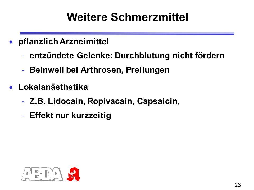 23 Weitere Schmerzmittel pflanzlich Arzneimittel -entzündete Gelenke: Durchblutung nicht fördern -Beinwell bei Arthrosen, Prellungen Lokalanästhetika