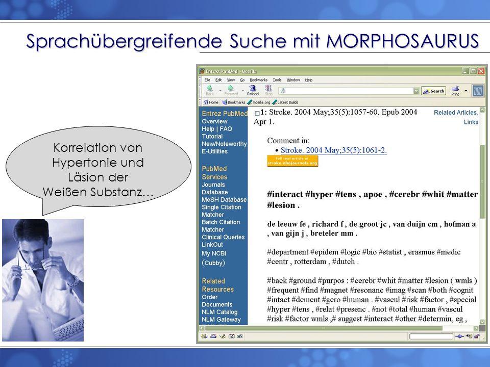 Korrelation von Hypertonie und Läsion der Weißen Substanz… Sprachübergreifende Suche mit MORPHOSAURUS