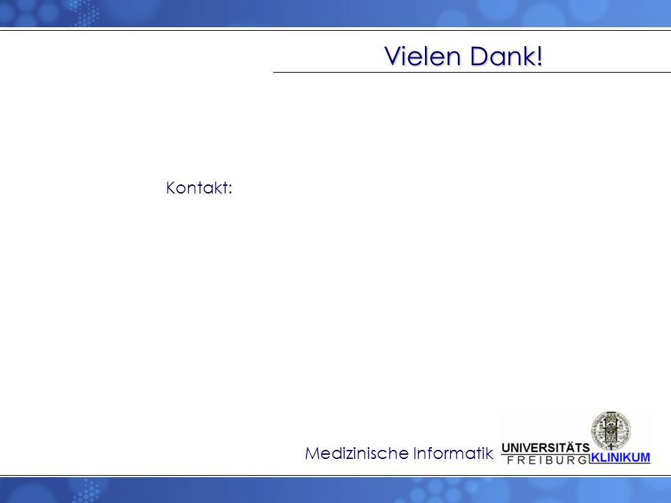 Vielen Dank! Kontakt: Medizinische Informatik