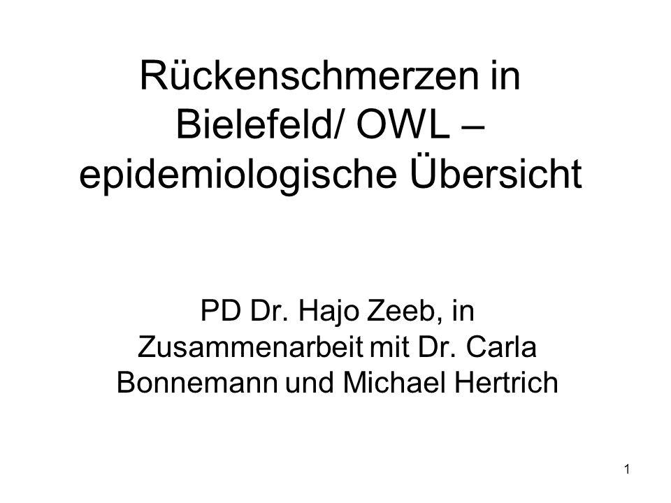 1 Rückenschmerzen in Bielefeld/ OWL – epidemiologische Übersicht PD Dr. Hajo Zeeb, in Zusammenarbeit mit Dr. Carla Bonnemann und Michael Hertrich