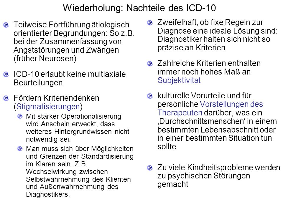 Wiederholung: Nachteile des ICD-10 Teilweise Fortführung ätiologisch orientierter Begründungen: So z.B.