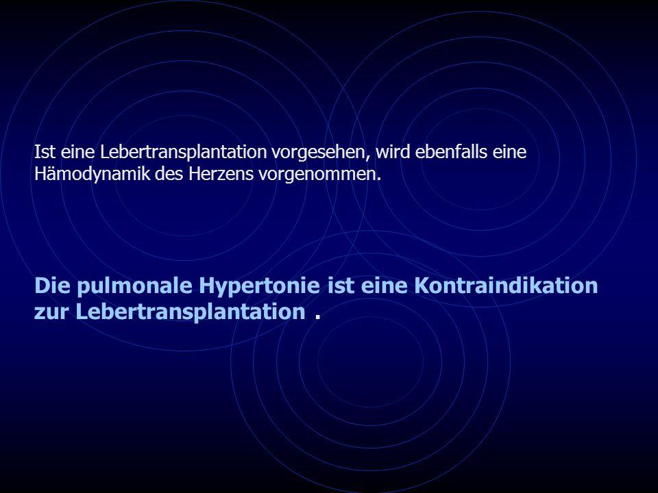 Ist eine Lebertransplantation vorgesehen, wird ebenfalls eine Hämodynamik des Herzens vorgenommen.