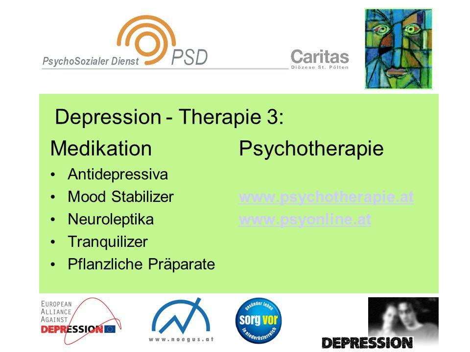 Depression - Therapie 3: Medikation Antidepressiva Mood Stabilizer Neuroleptika Tranquilizer Pflanzliche Präparate Psychotherapie www.psychotherapie.a