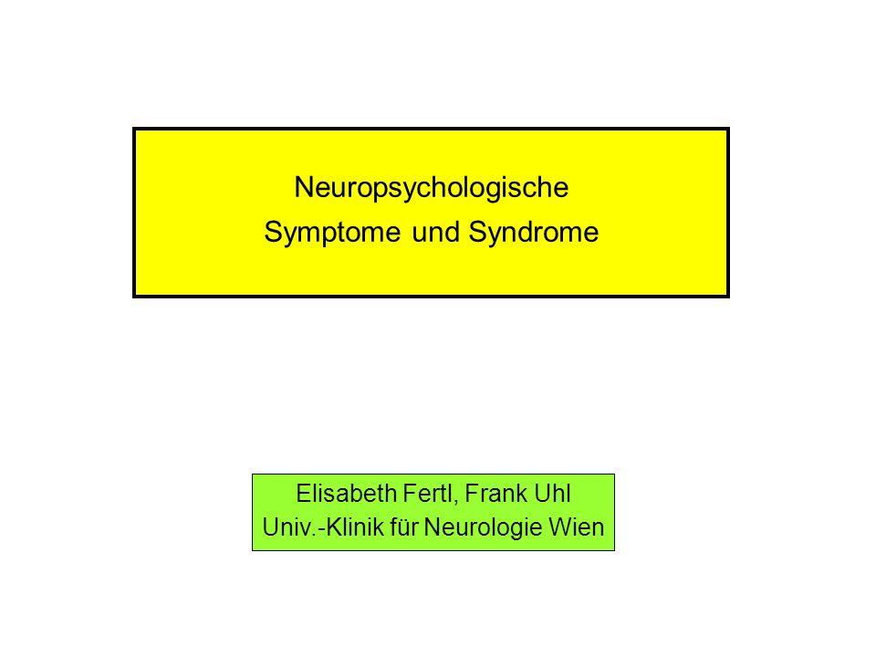 Neuropsychologische Symptome und Syndrome Rechtshänder (90% aller Menschen): Sprach- und Handlungs- dominanz der linken Hemisphäre (rechte Hemisphäre: für ganzheitliche und räumliche Wahrnehmung zuständig) Linkshänder: in 70% der Fälle Sprachzentrum ebenfalls links- hirnig; in 30% der Fälle rechtshirnige oder bilaterale Re- präsentation der Sprache rostrale Anteile des Gehirns (Frontallappen): Steuerung des Handelns Mittellinien-Strukturen (limbisches System): unabdingbar für ein intaktes Gedächtnis