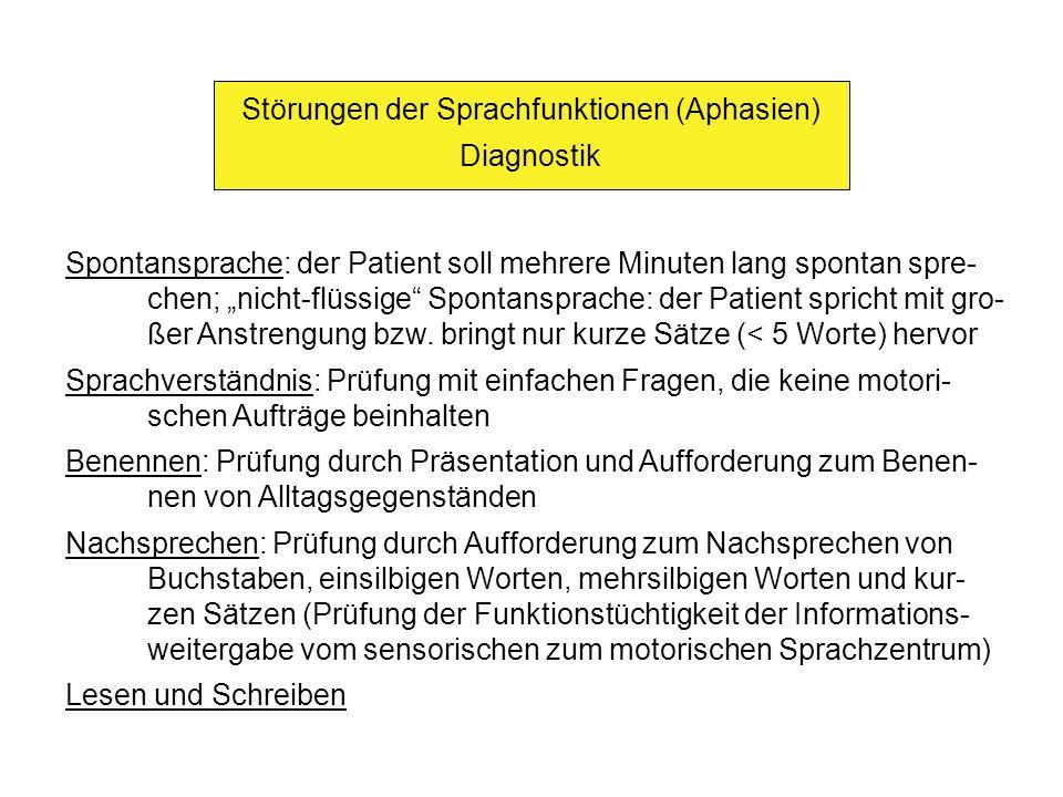 Störungen der Sprachfunktionen (Aphasien) Diagnostik Spontansprache: der Patient soll mehrere Minuten lang spontan spre- chen; nicht-flüssige Spontans