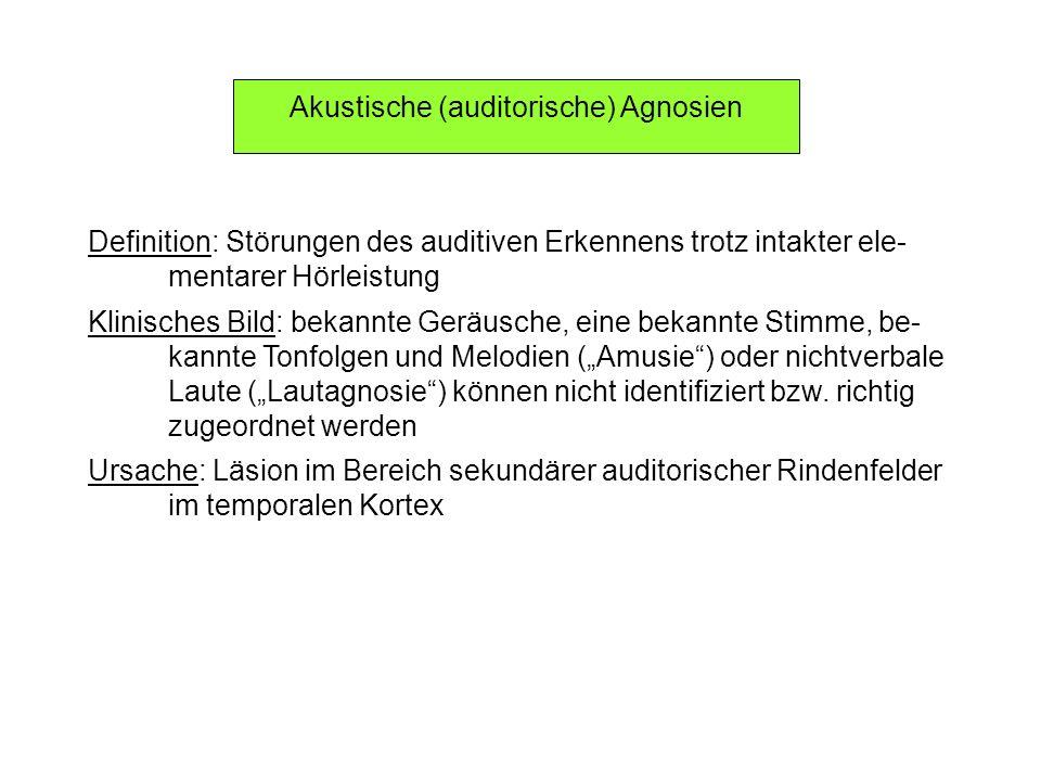 Akustische (auditorische) Agnosien Definition: Störungen des auditiven Erkennens trotz intakter ele- mentarer Hörleistung Klinisches Bild: bekannte Ge