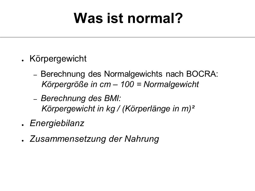 Was ist normal.