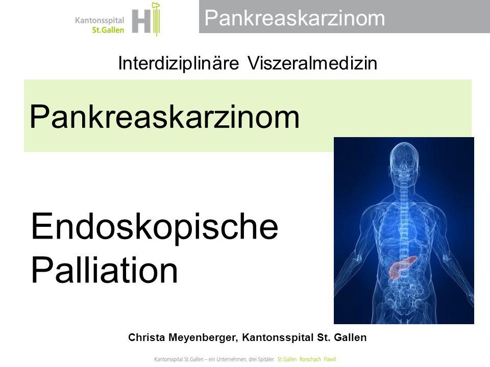 Pankreaskarzinom Schmerzen Ursache:Tumor (neurale Infiltration) Obstruktion: pankreato-biliär, Magen: Stent, Bypass Pankreasinsuffizienz: Pankreasenzyme!.