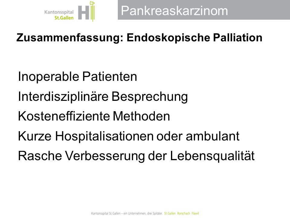 Pankreaskarzinom Zusammenfassung: Endoskopische Palliation Inoperable Patienten Interdisziplinäre Besprechung Kosteneffiziente Methoden Kurze Hospital