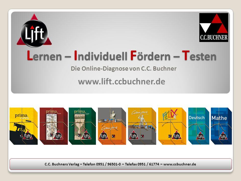 L ernen – I ndividuell F ördern – T esten www.lift.ccbuchner.de Die Online-Diagnose von C.C.