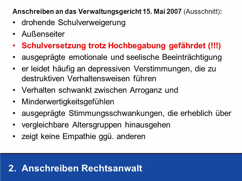 2. Anschreiben Rechtsanwalt Anschreiben an das Verwaltungsgericht 15. Mai 2007 (Ausschnitt): drohende Schulverweigerung Außenseiter Schulversetzung tr