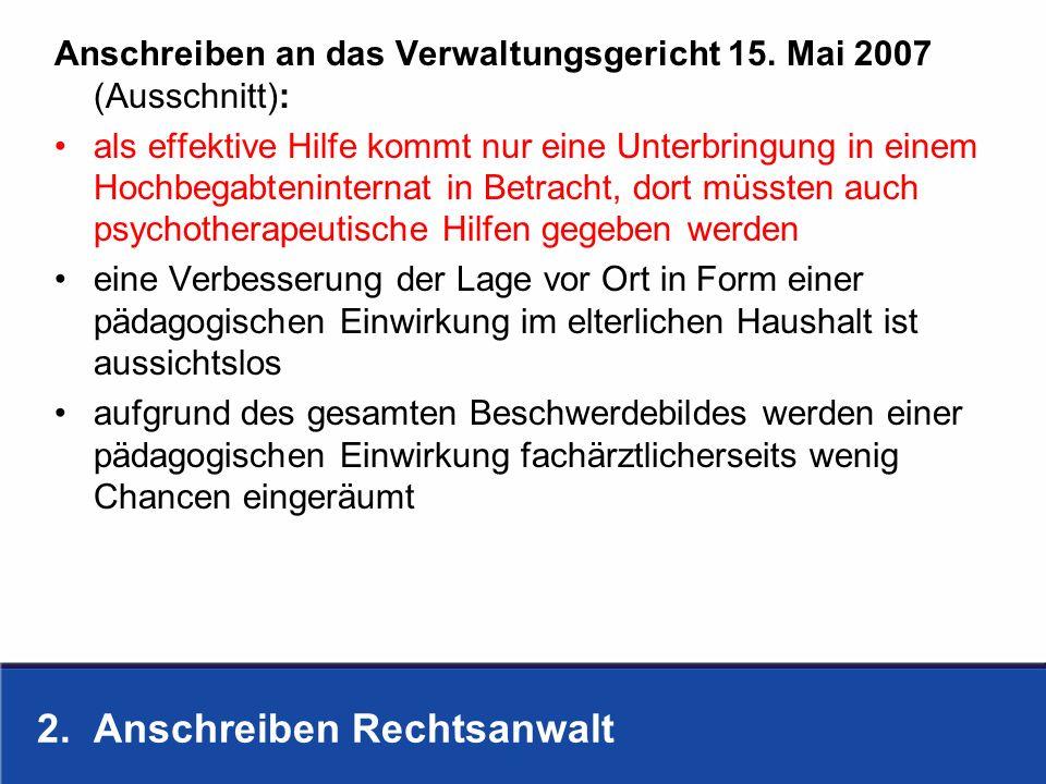 2. Anschreiben Rechtsanwalt Anschreiben an das Verwaltungsgericht 15. Mai 2007 (Ausschnitt): als effektive Hilfe kommt nur eine Unterbringung in einem