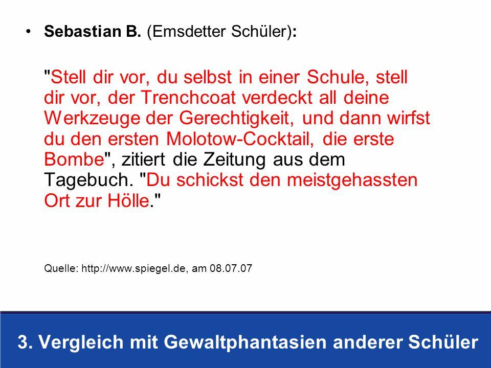 3. Vergleich mit Gewaltphantasien anderer Schüler Sebastian B. (Emsdetter Schüler):