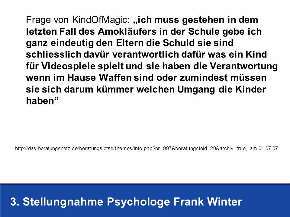 3. Stellungnahme Psychologe Frank Winter Frage von KindOfMagic: ich muss gestehen in dem letzten Fall des Amokläufers in der Schule gebe ich ganz eind
