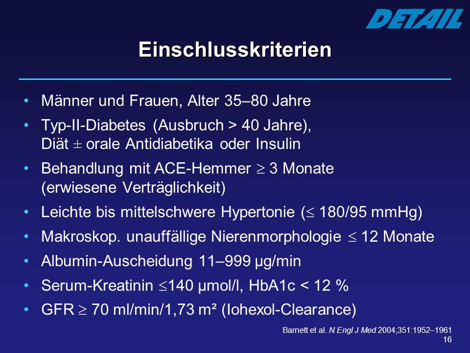 16 Einschlusskriterien Männer und Frauen, Alter 35–80 Jahre Typ-II-Diabetes (Ausbruch > 40 Jahre), Diät ± orale Antidiabetika oder Insulin Behandlung