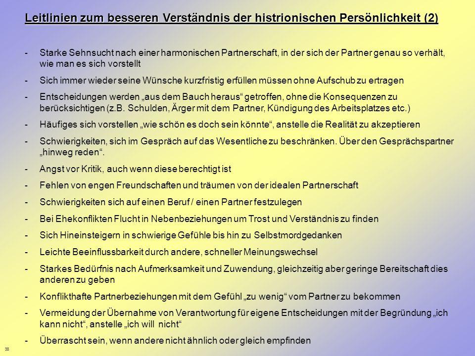 38 Leitlinien zum besseren Verständnis der histrionischen Persönlichkeit (2) - Starke Sehnsucht nach einer harmonischen Partnerschaft, in der sich der